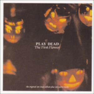 The First Flower - Vinile LP di Play Dead