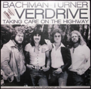 Taking Care of the Highway - Vinile LP di Bachman Turner Overdrive