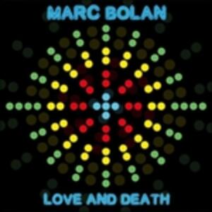 Love and Death - Vinile LP di Marc Bolan
