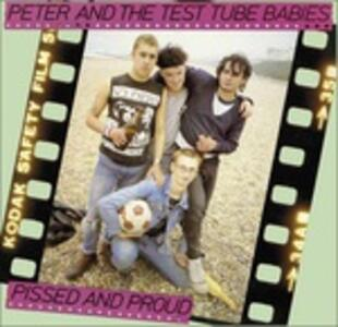 Pissed and Proud - Vinile LP di Peter & the Test Tube Babies