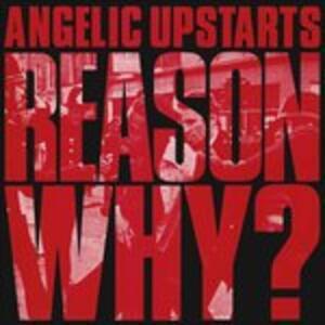 Reason Why? - Vinile LP di Angelic Upstarts