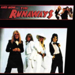 And Now the Runaways - Vinile LP di Runaways