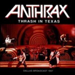 Thrash in Texas Dallas 1987 - Vinile LP di Anthrax