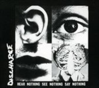 Hear Nothing See Nothing Say Nothing - Vinile LP di Discharge