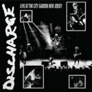 Live at the City Garden New Jersey - Vinile LP di Discharge