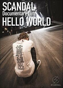 Scandal. Documentary Film. Hello World (DVD) - DVD di Scandal