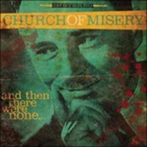 And Then There Were None - Vinile LP di Church of Misery