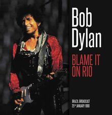 Blame it on Rio - Vinile LP di Bob Dylan