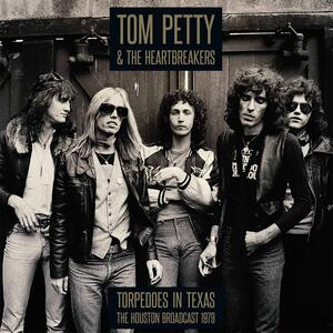 Torpedoes in Texas Houston 1979 - Vinile LP di Tom Petty,Heartbreakers
