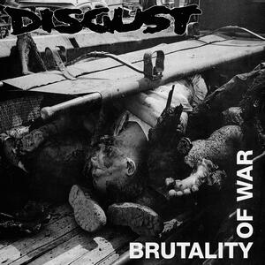 CD Brutality of War Disgust