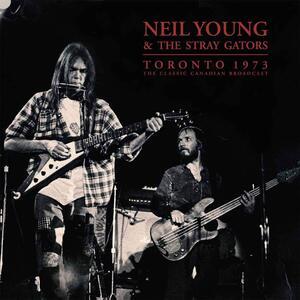 Toronto 1973 - Vinile LP di Neil Young,Stray Gators