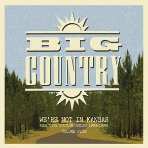 We're Not in Kansas. Live 1993-1998 vol.5 - Vinile LP di Big Country
