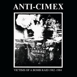 Victims of a Bomb Raid 1982-1984 - Vinile LP di Anti Cimex