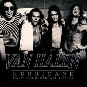Hurricane. Maryland Broadcast 1982 2.0 - Vinile LP di Van Halen