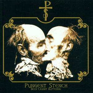 Been Caught Buttering - Vinile LP di Pungent Stench