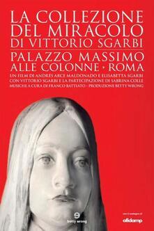La collezione del Miracolo (DVD + Libro) di Elisabetta Sgarbi,Andrés Arce Maldonado - DVD
