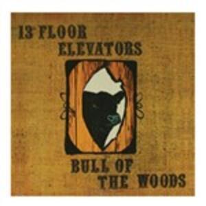 Bull of the Woods - Vinile LP di 13th Floor Elevators