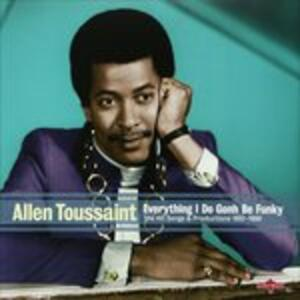 Everything I Do Gonh Be Funky - Vinile LP di Allen Toussaint