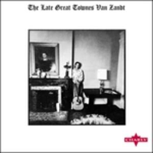 The Late Great Townes Van Zandt - Vinile LP di Townes Van Zandt