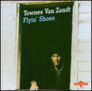 Flyin Shoes (HQ) - Vinile LP di Townes Van Zandt