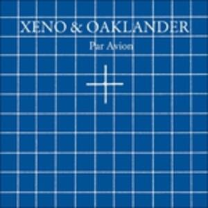 Par Avion - Vinile LP di Xeno & Oaklander