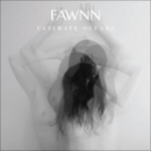 Ultimate Oceans - Vinile LP di Fawnn