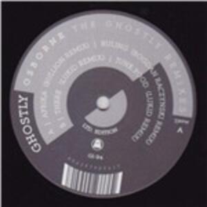 Ghostly Remixes - Vinile 7'' di Osborne