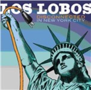 Disconnected in New York - Vinile LP di Los Lobos