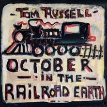 October in the Railroad Earth - Vinile LP di Tom Russell