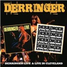 Derringer Live & Live in Cleveland - CD Audio di Derringer