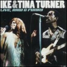 Live, Raw & Funky - CD Audio di Tina Turner,Ike Turner