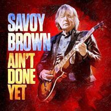 Ain't Done Yet - CD Audio di Savoy Brown