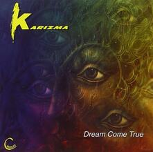 Dreams Come True - CD Audio di Karizma