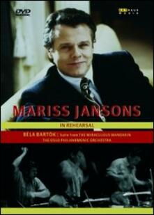 Mariss Jansons In Rehearsal. Béla Bartók's Miraculous Mandarin Suite - DVD
