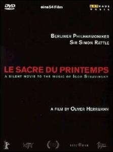 Igor Stravinksy. La sagra della primavera. Le Sacre Du Printemps di Oliver Herrmann - DVD