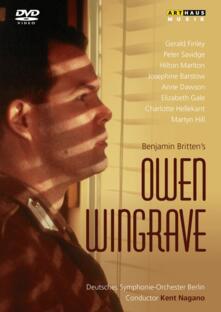 Benjamin Britten. Owen Wingrave (DVD) - DVD di Benjamin Britten,Kent Nagano,Gerald Finley