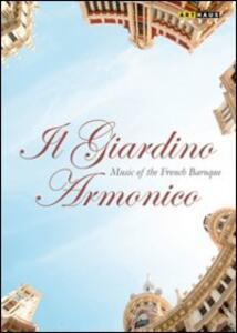 Music Of The French Baroque. Il Giardino Armonico di Paul Fenkart - DVD