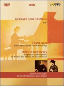 Burkard Schliessmann Plays Franz Liszt and Leopold Godowsky - DVD