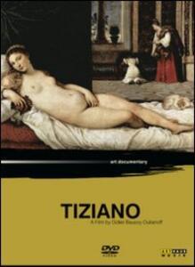 Tiziano di Didier Baussy-Oulianoff - DVD