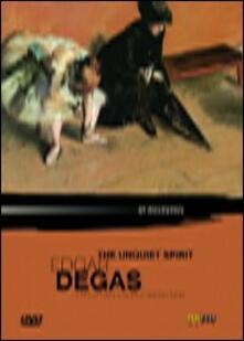 Edgar Degas. The Unquiet Spirit di David Thompson,Ann Turner - DVD