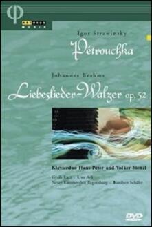 Stravinksy. Petrouchka - Brahms. Liebeslieder-Walzer Op. 52 (DVD) - DVD di Johannes Brahms,Igor Stravinsky
