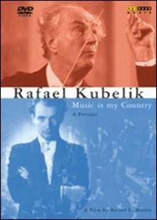Rafael Kubelik. Music Is My Country - DVD
