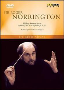 Roger Norrington. In Rehearsal (DVD) - DVD di Wolfgang Amadeus Mozart,Roger Norrington