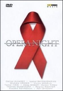 Opera Night (DVD) - DVD di Carlos Alvarez,Isabel Bayrakdarian