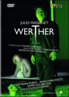 Jules Massenet. Werther di Brooks Riley,Robert Tannenbaum - DVD
