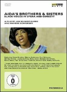 Aida's Brothers and Sisters. Black Voices in Opera and Concert di Jan Schmidt,Marieke Schroeder - DVD