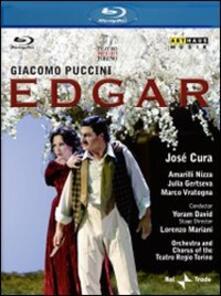 Giacomo Puccini. Edgar (Blu-ray) - Blu-ray di Giacomo Puccini,José Cura,Julia Gertseva,Amarilli Nizza