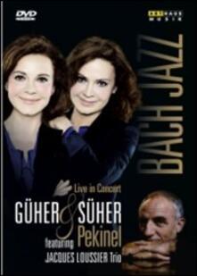 Güher & Süher Pekinel. Bach & Jazz (DVD) - DVD di Johann Sebastian Bach,Süher Pekinel,Güher Pekinel