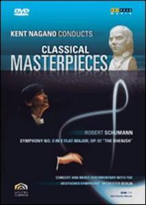 Kent Nagano Conducts Classical Masterpieces. Vol. 3. Schumann - DVD