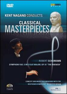 Kent Nagano Conducts Classical Masterpieces. Vol. 3. Schumann (DVD) - DVD di Kent Nagano